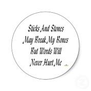 Sticks and stones ... - original wording
